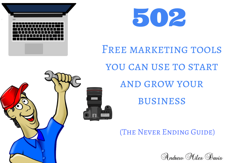 502 Free marketing tools you can use to start and grow your business(the never ending guide